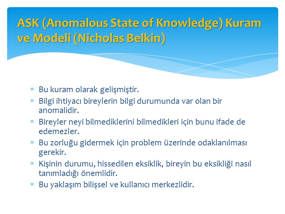ASK (Anomalous State of Knowledge) Kuram ve Modeli (Nicholas Belkin)