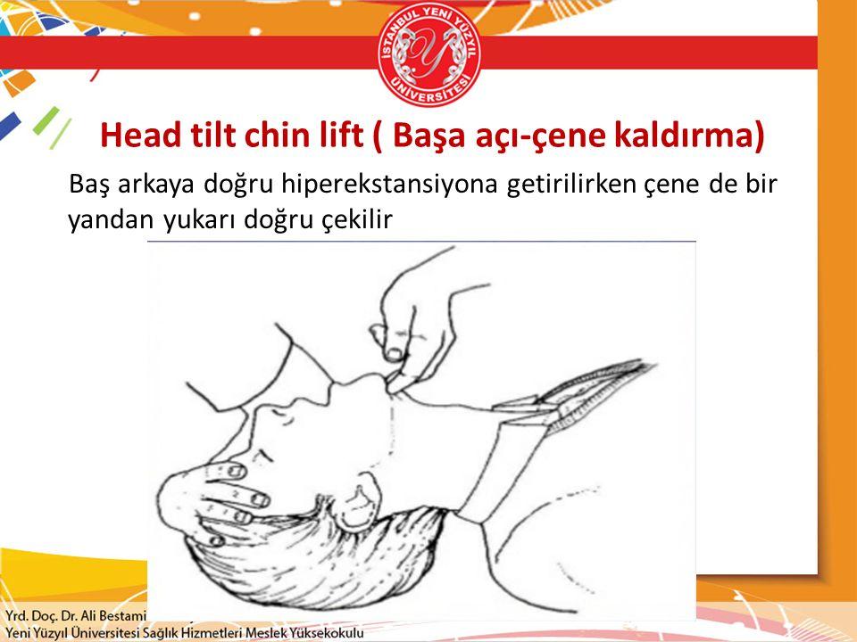 Head tilt chin lift ( Başa açı-çene kaldırma)