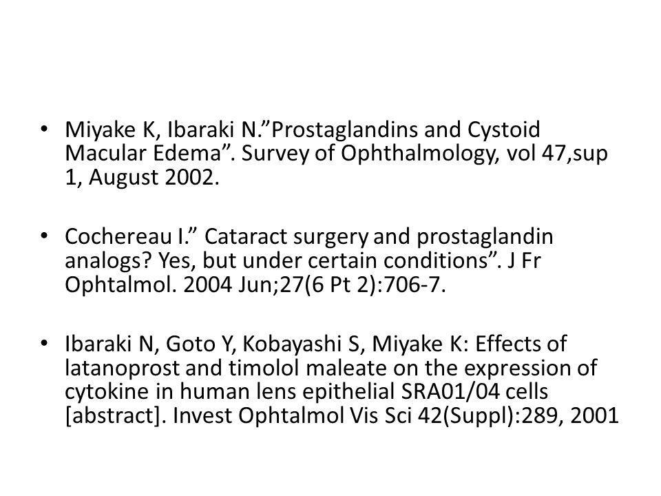 Miyake K, Ibaraki N. Prostaglandins and Cystoid Macular Edema