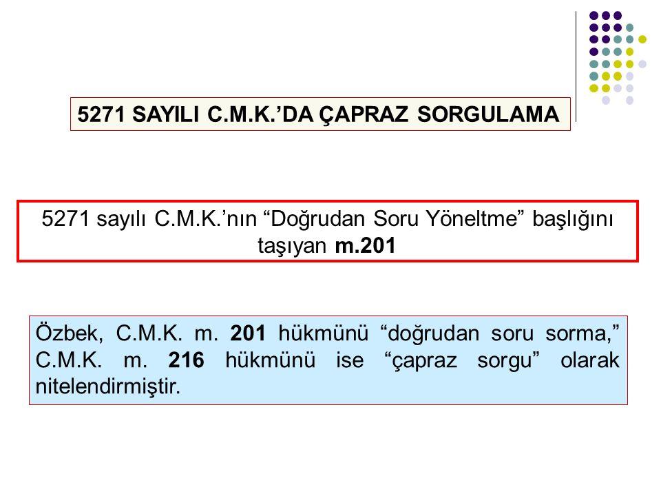 5271 SAYILI C.M.K.'DA ÇAPRAZ SORGULAMA