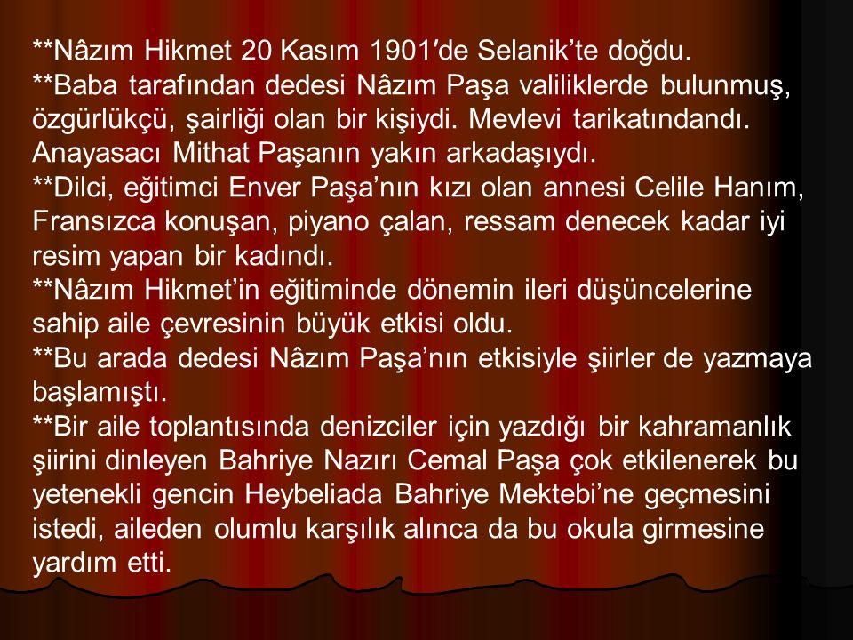 **Nâzım Hikmet 20 Kasım 1901′de Selanik'te doğdu.