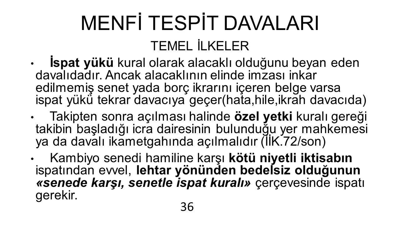 MENFİ TESPİT DAVALARI 36 TEMEL İLKELER