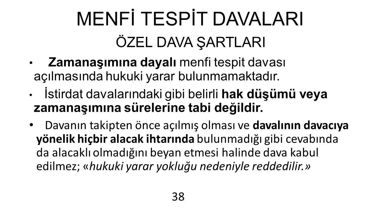 MENFİ TESPİT DAVALARI ÖZEL DAVA ŞARTLARI