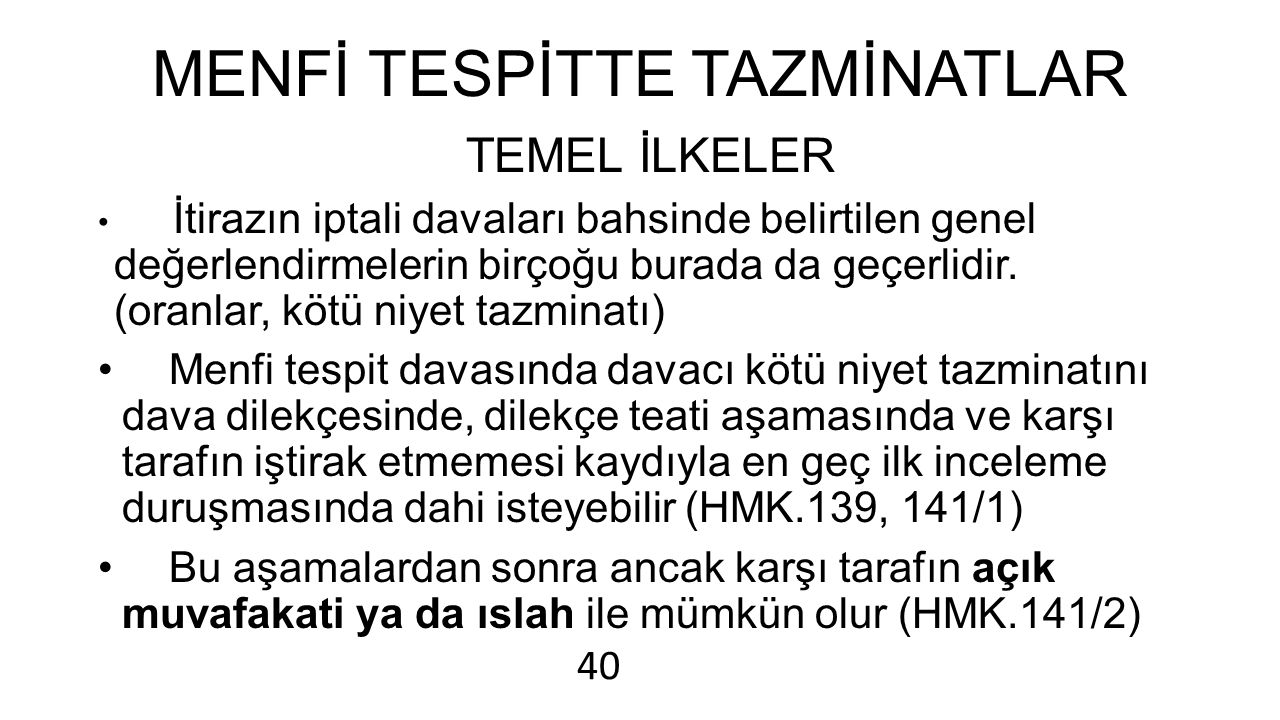 MENFİ TESPİTTE TAZMİNATLAR