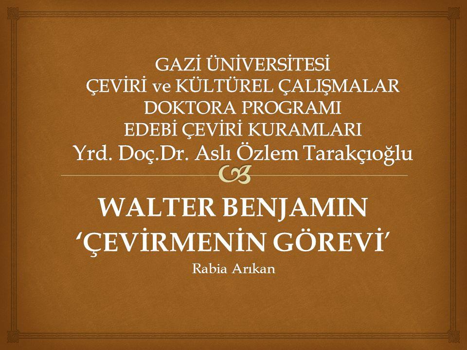 WALTER BENJAMIN 'ÇEVİRMENİN GÖREVİ' Rabia Arıkan