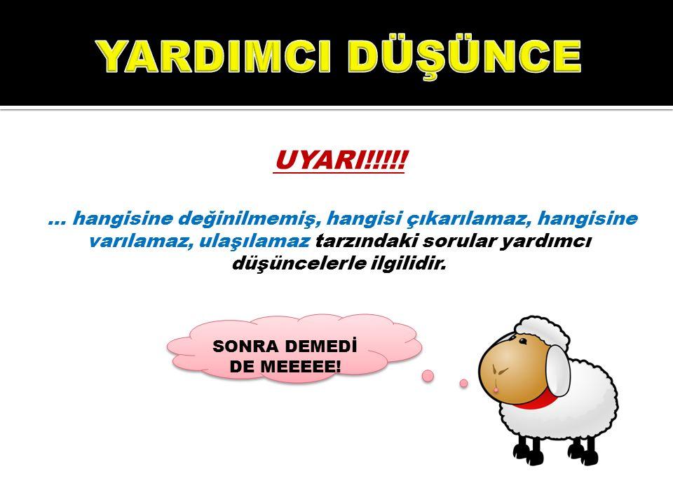 YARDIMCI DÜŞÜNCE UYARI!!!!!