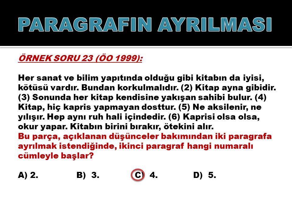 PARAGRAFIN AYRILMASI ÖRNEK SORU 23 (ÖO 1999):