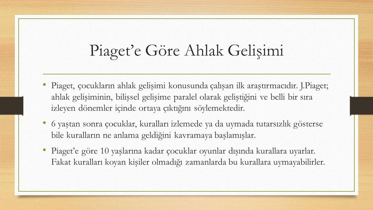 Piaget'e Göre Ahlak Gelişimi