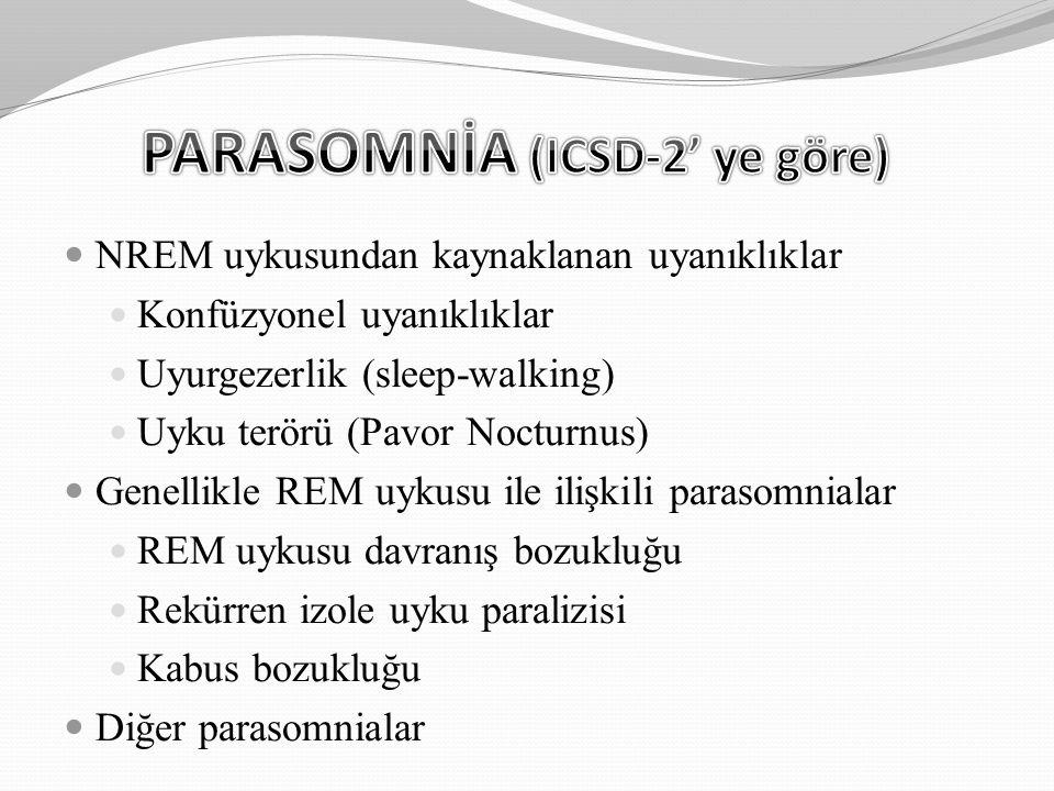 PARASOMNİA (ICSD-2' ye göre)