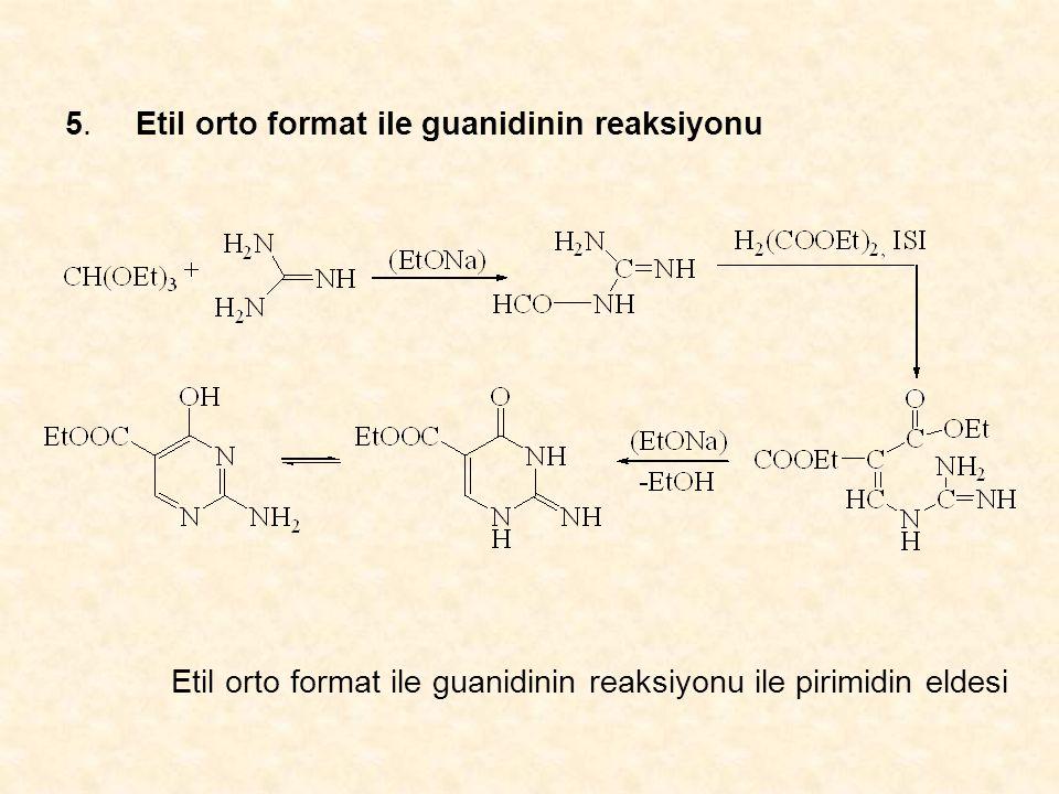 5. Etil orto format ile guanidinin reaksiyonu