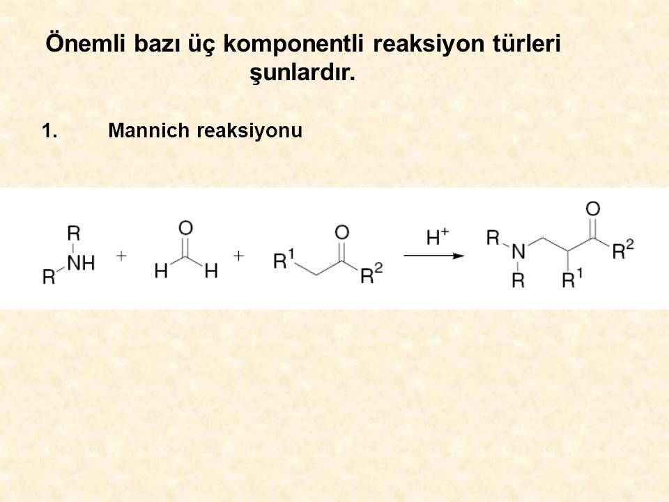 Önemli bazı üç komponentli reaksiyon türleri şunlardır.