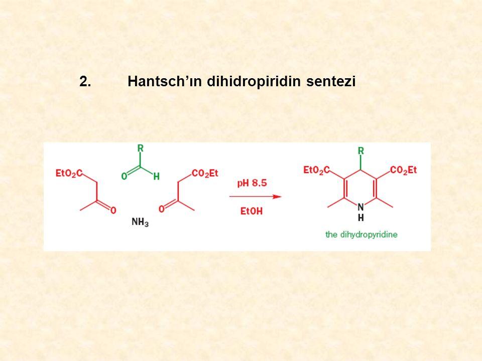 2. Hantsch'ın dihidropiridin sentezi