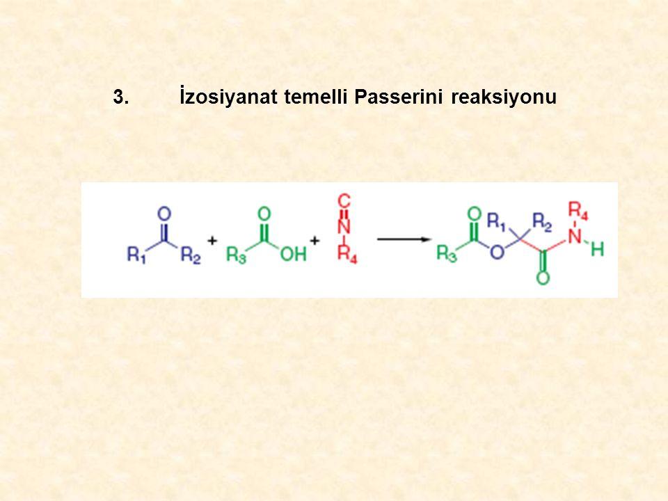 3. İzosiyanat temelli Passerini reaksiyonu