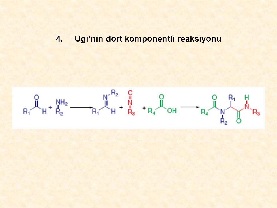 4. Ugi'nin dört komponentli reaksiyonu