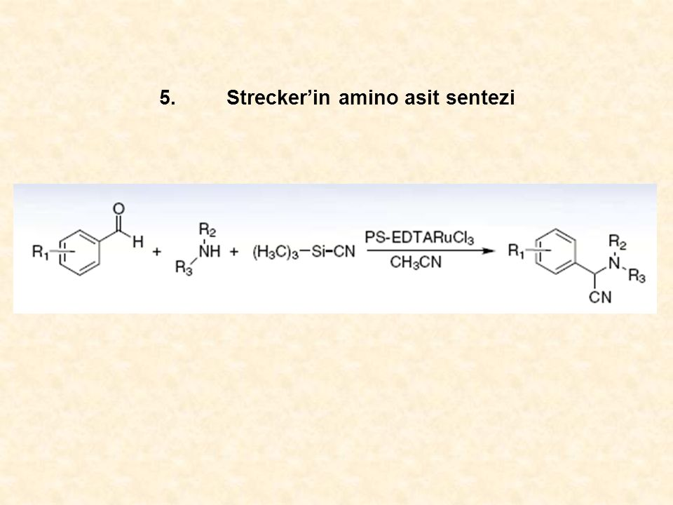 5. Strecker'in amino asit sentezi
