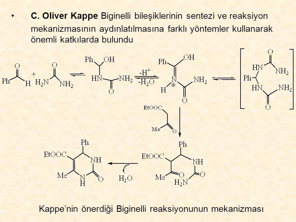C. Oliver Kappe Biginelli bileşiklerinin sentezi ve reaksiyon