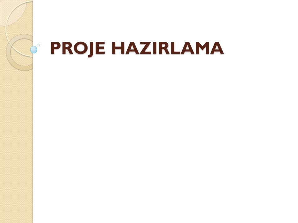 PROJE HAZIRLAMA
