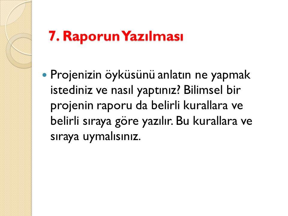 7. Raporun Yazılması