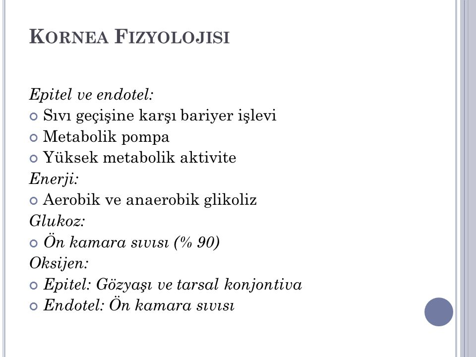 Kornea Fizyolojisi Epitel ve endotel: