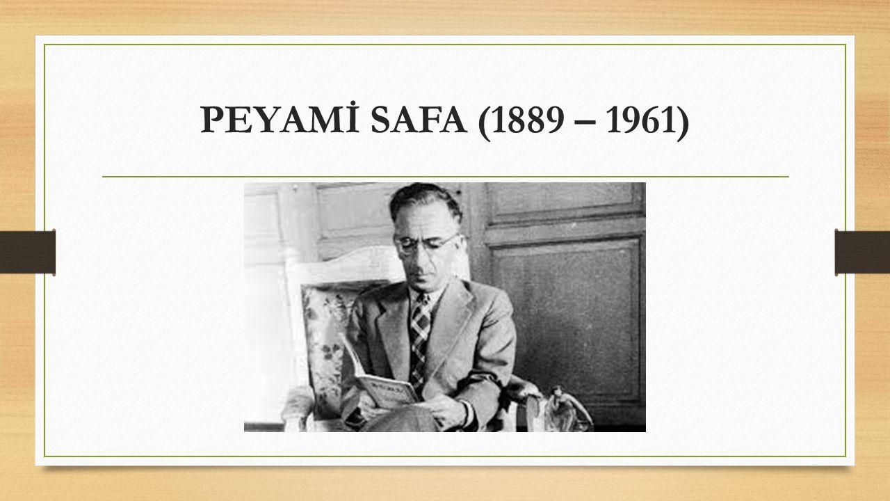 PEYAMİ SAFA (1889 – 1961)