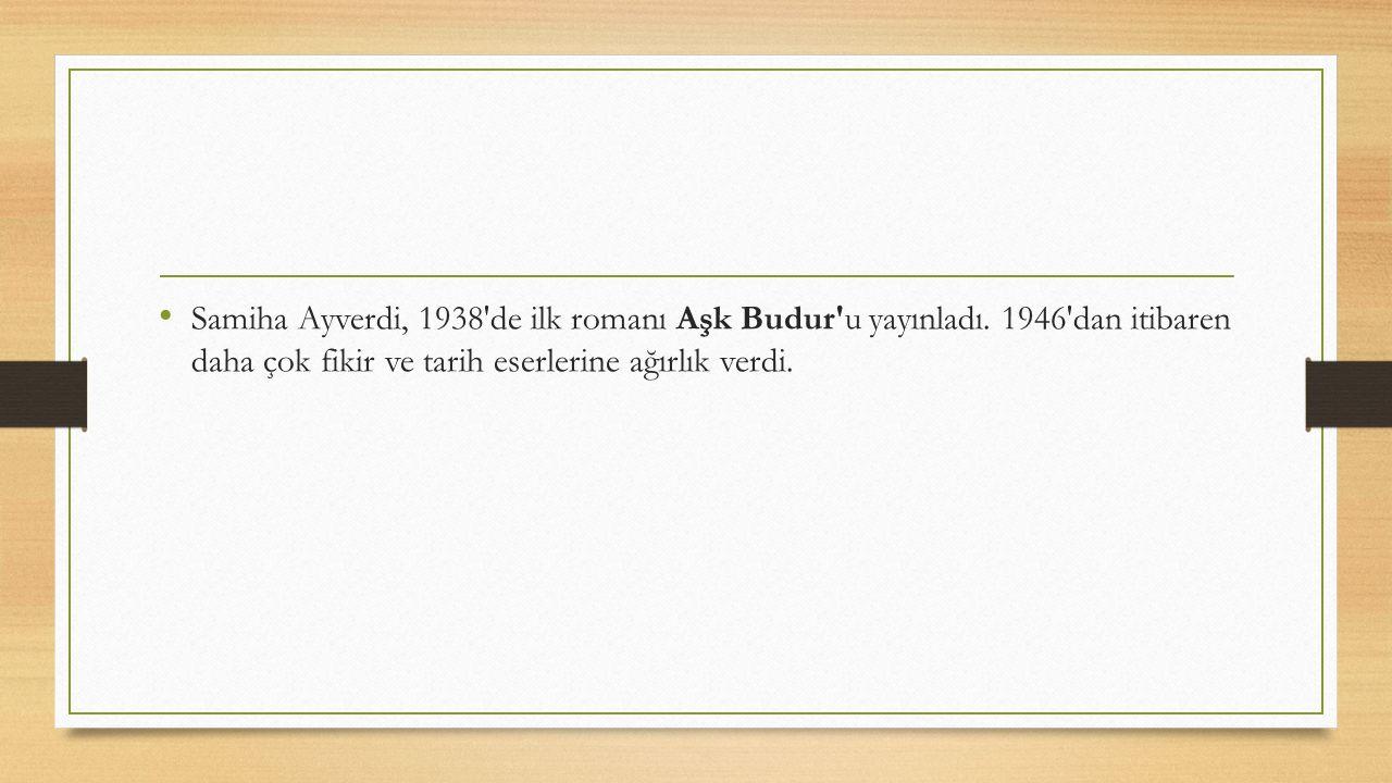Samiha Ayverdi, 1938 de ilk romanı Aşk Budur u yayınladı