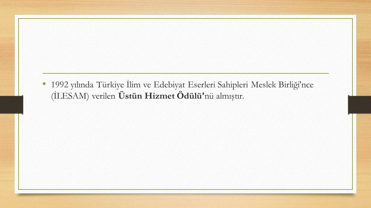 1992 yılında Türkiye İlim ve Edebiyat Eserleri Sahipleri Meslek Birliği nce (İLESAM) verilen Üstün Hizmet Ödülü nü almıştır.