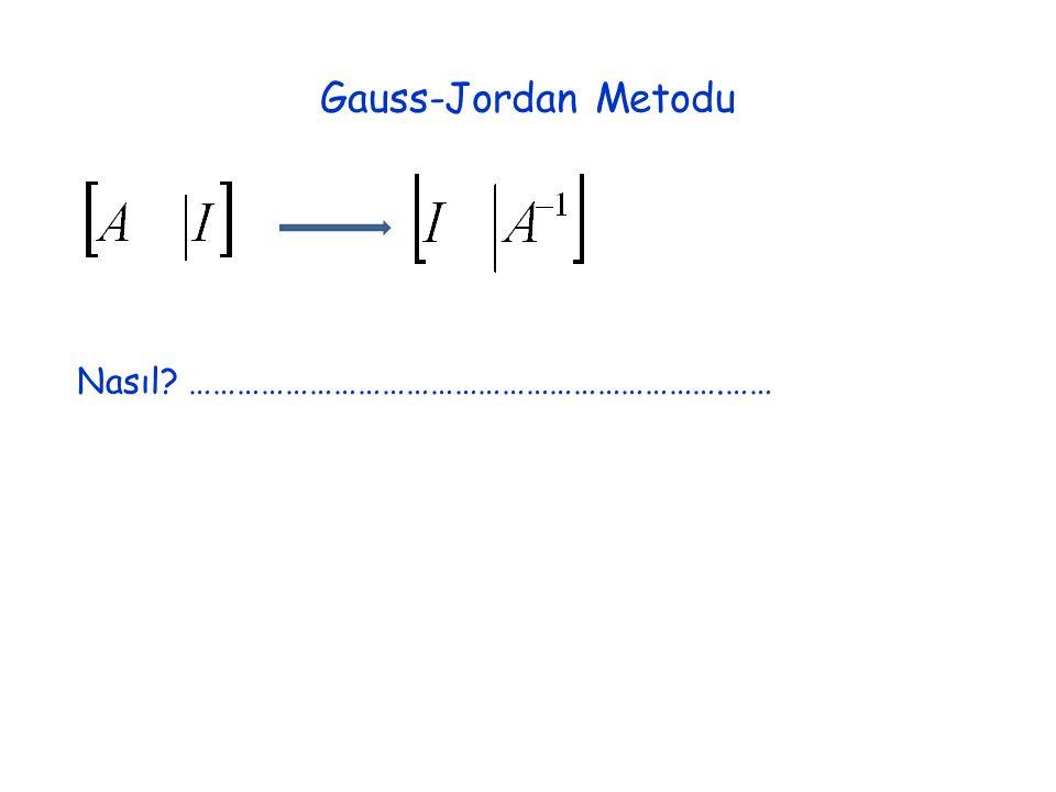 Gauss-Jordan Metodu Nasıl ………………………………………………………….……