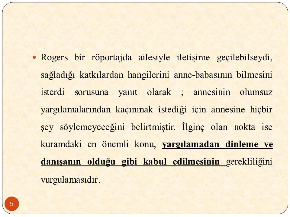 Rogers bir röportajda ailesiyle iletişime geçilebilseydi, sağladığı katkılardan hangilerini anne-babasının bilmesini isterdi sorusuna yanıt olarak ; annesinin olumsuz yargılamalarından kaçınmak istediği için annesine hiçbir şey söylemeyeceğini belirtmiştir.