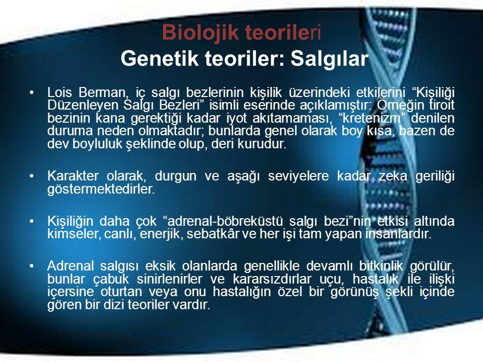 Biolojik teorileri Genetik teoriler: Salgılar