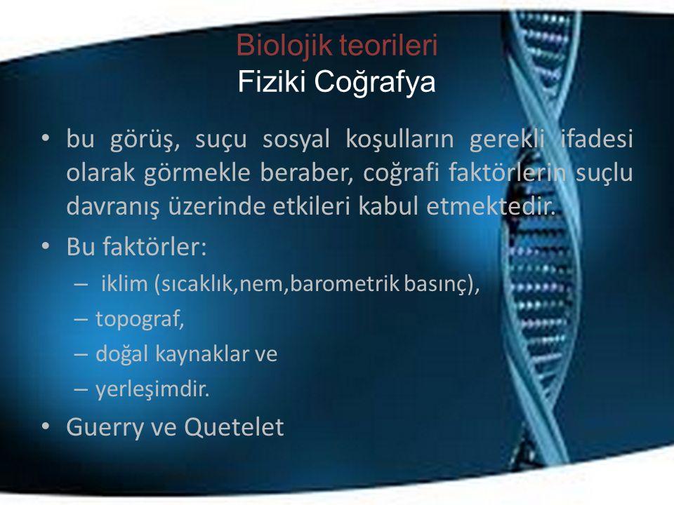 Biolojik teorileri Fiziki Coğrafya