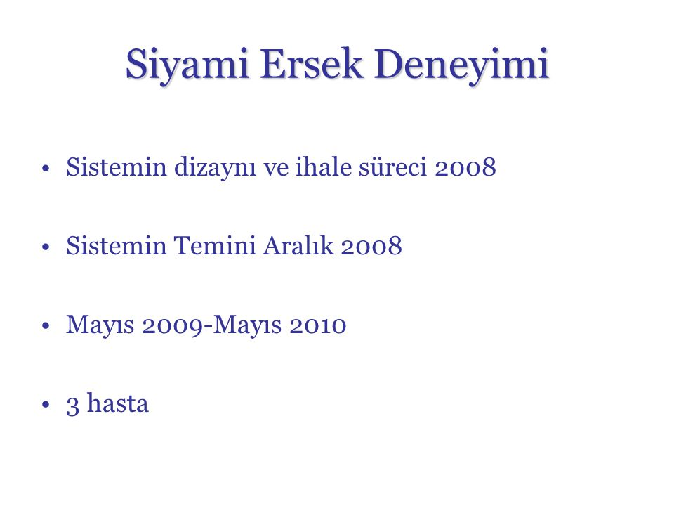 Siyami Ersek Deneyimi Sistemin dizaynı ve ihale süreci 2008