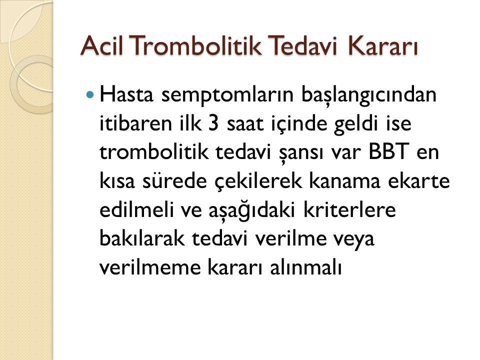 Acil Trombolitik Tedavi Kararı