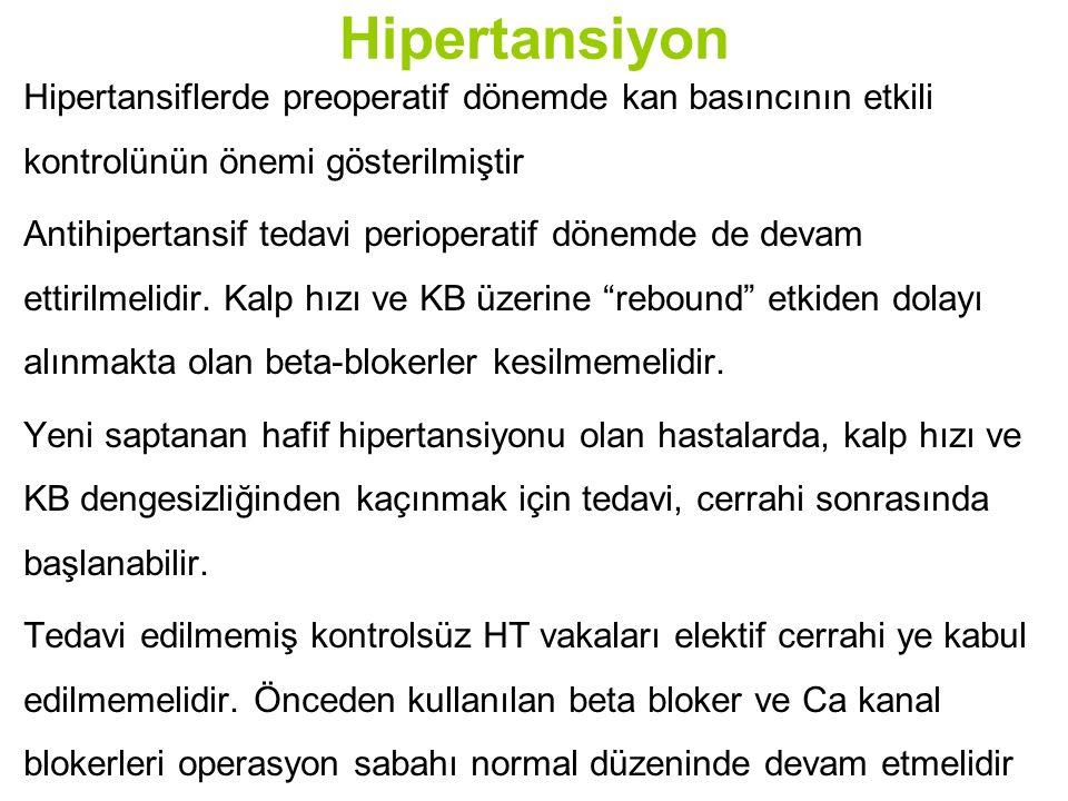 Hipertansiyon Hipertansiflerde preoperatif dönemde kan basıncının etkili kontrolünün önemi gösterilmiştir.