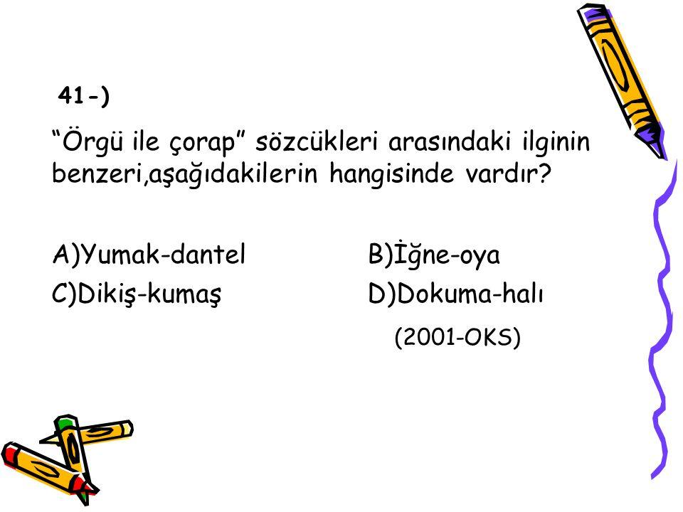 A)Yumak-dantel B)İğne-oya (2001-OKS)