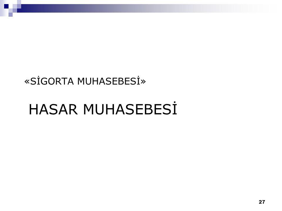«SİGORTA MUHASEBESİ» HASAR MUHASEBESİ