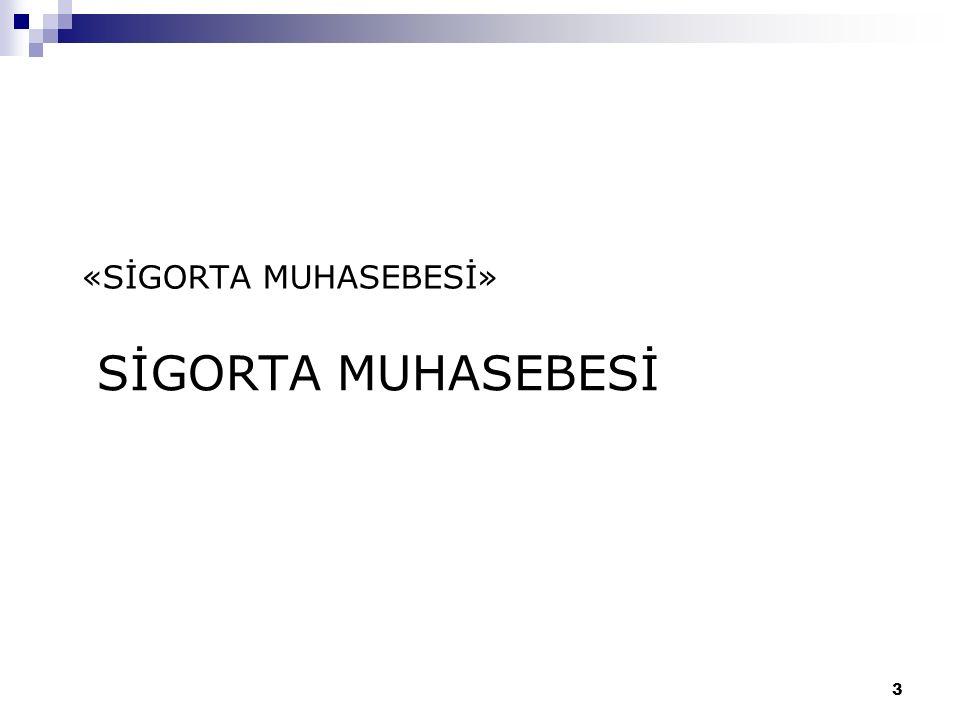 «SİGORTA MUHASEBESİ» SİGORTA MUHASEBESİ