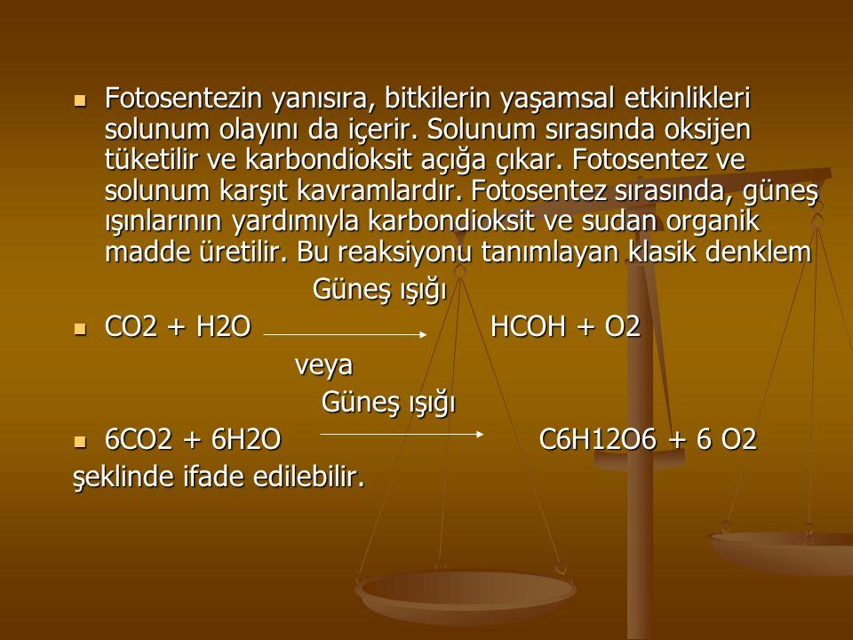 Fotosentezin yanısıra, bitkilerin yaşamsal etkinlikleri solunum olayını da içerir. Solunum sırasında oksijen tüketilir ve karbondioksit açığa çıkar. Fotosentez ve solunum karşıt kavramlardır. Fotosentez sırasında, güneş ışınlarının yardımıyla karbondioksit ve sudan organik madde üretilir. Bu reaksiyonu tanımlayan klasik denklem