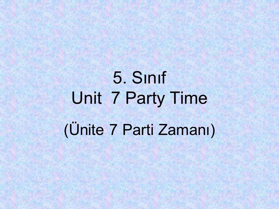 5. Sınıf Unit 7 Party Time (Ünite 7 Parti Zamanı)