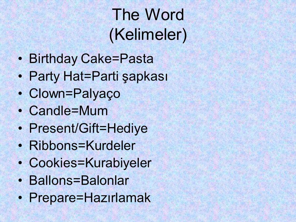 The Word (Kelimeler) Birthday Cake=Pasta Party Hat=Parti şapkası