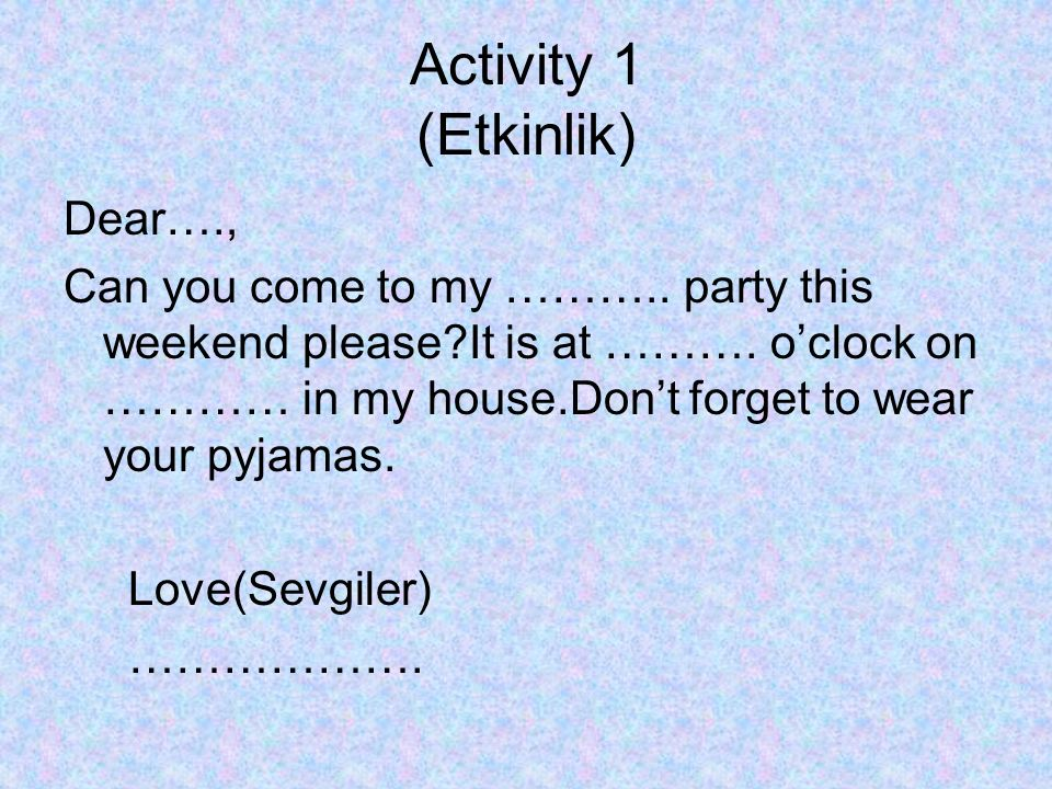 Activity 1 (Etkinlik) Dear….,