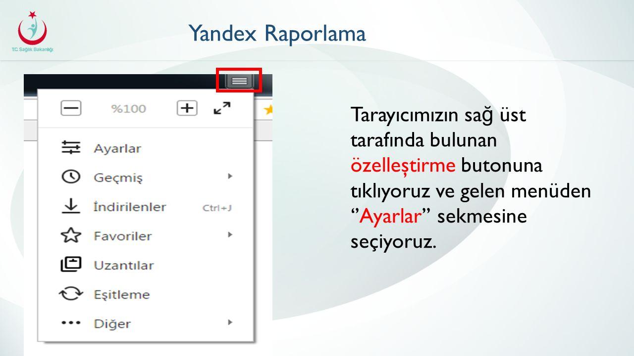 Yandex Raporlama Tarayıcımızın sağ üst tarafında bulunan özelleştirme butonuna tıklıyoruz ve gelen menüden ''Ayarlar'' sekmesine seçiyoruz.
