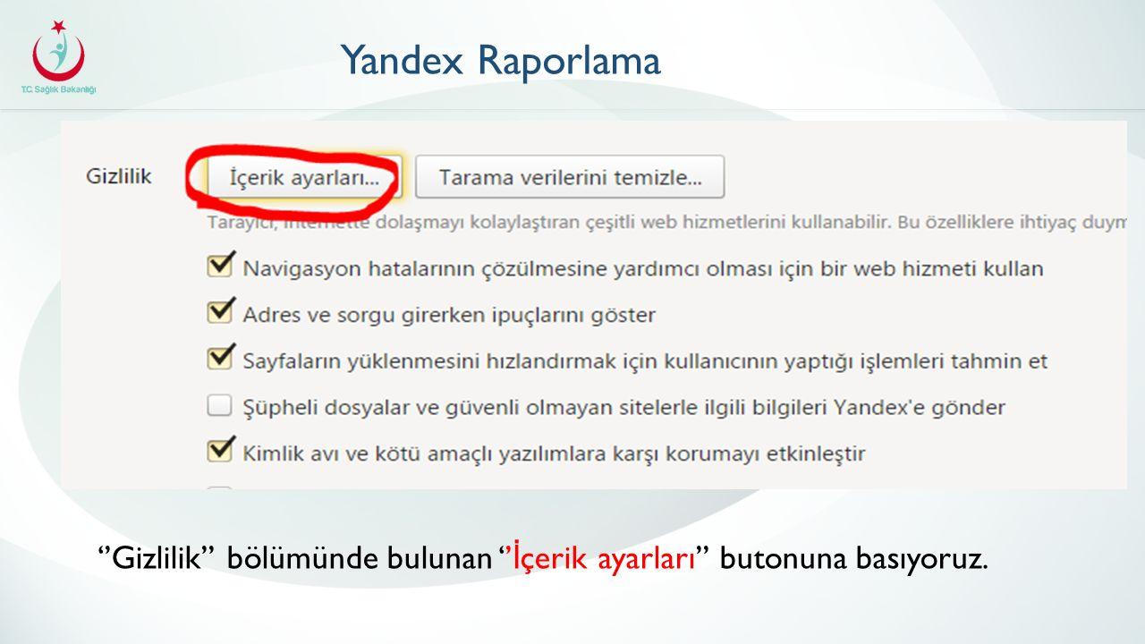 Yandex Raporlama ''Gizlilik'' bölümünde bulunan ''İçerik ayarları'' butonuna basıyoruz.