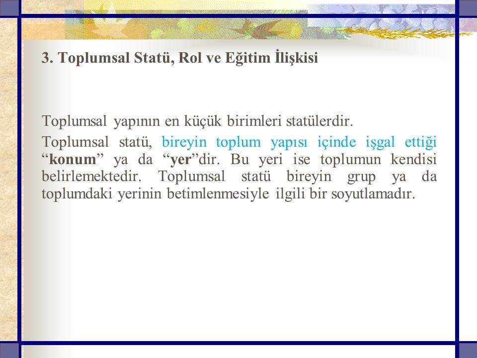 3. Toplumsal Statü, Rol ve Eğitim İlişkisi