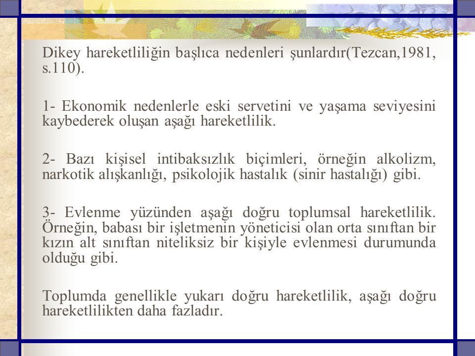 Dikey hareketliliğin başlıca nedenleri şunlardır(Tezcan,1981, s.110).