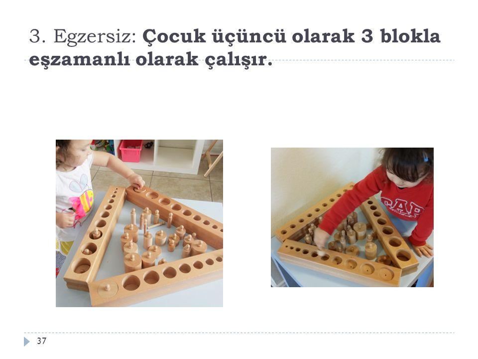 3. Egzersiz: Çocuk üçüncü olarak 3 blokla eşzamanlı olarak çalışır.