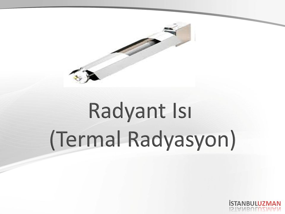 Radyant Isı (Termal Radyasyon) İSTANBULUZMAN 62 62