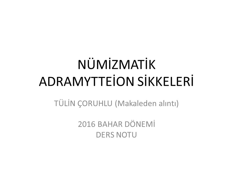 NÜMİZMATİK ADRAMYTTEİON SİKKELERİ
