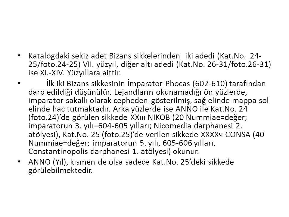 Katalogdaki sekiz adet Bizans sikkelerinden iki adedi (Kat. No