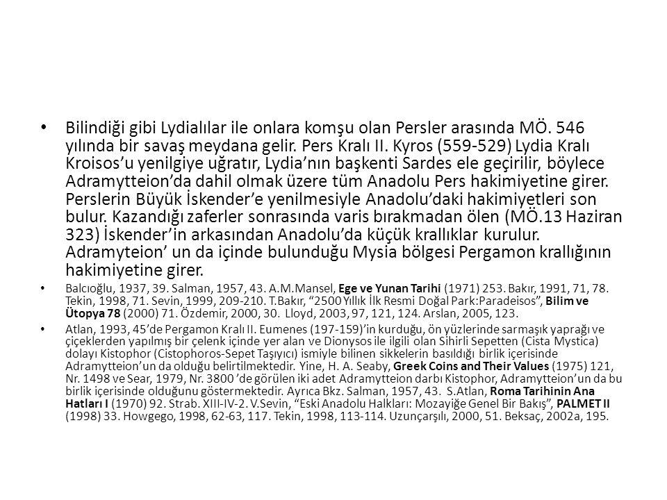 Bilindiği gibi Lydialılar ile onlara komşu olan Persler arasında MÖ