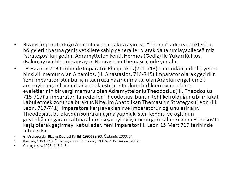 Bizans İmparatorluğu Anadolu'yu parçalara ayırır ve Thema adını verdikleri bu bölgelerin başına geniş yetkilere sahip generaller olarak da tanımlayabileceğimiz strategos ları getirir. Adramytteion kenti, Hermos (Gediz) ile Yukarı Kaikos (Bakırçay) vadilerini kapsayan Neocastron Theması içinde yer alır.